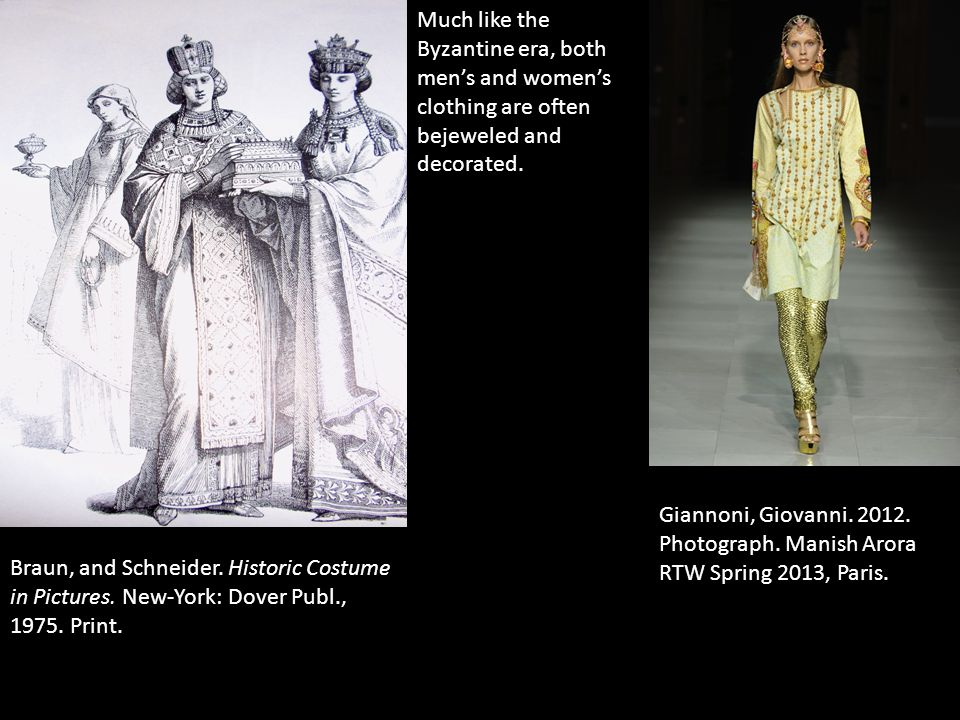 Much like the Byzantine era, both men's and women's clothing are often bejeweled and decorated.