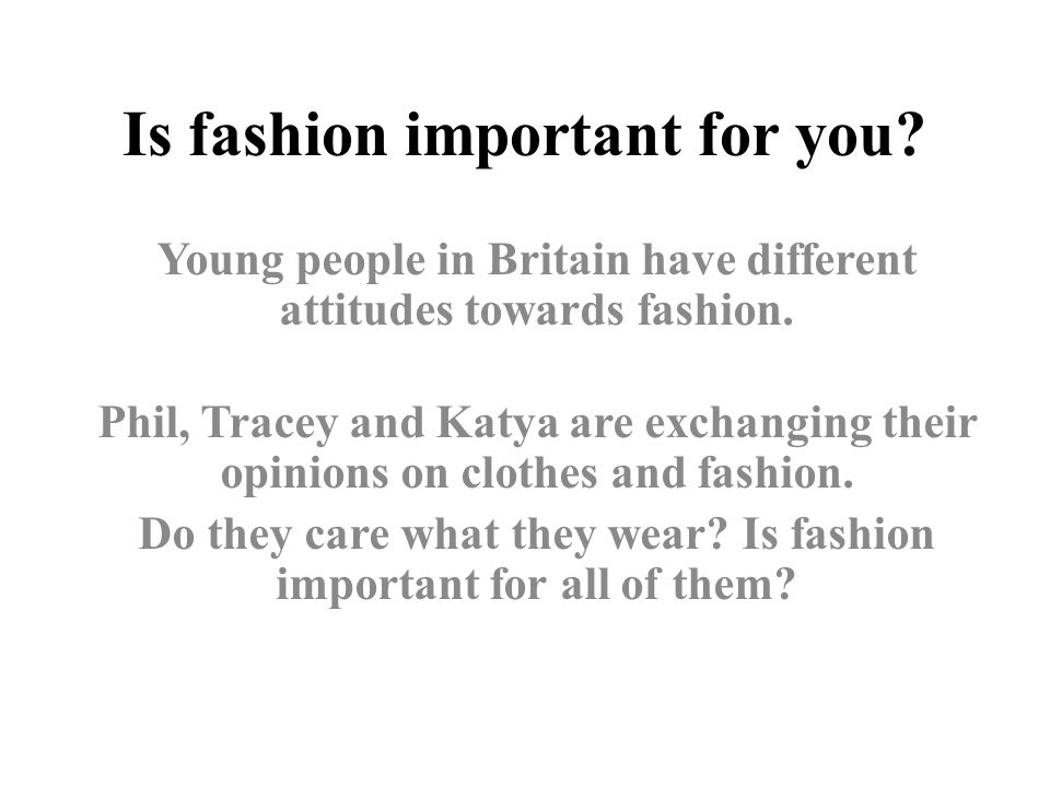 Is fashion important for you
