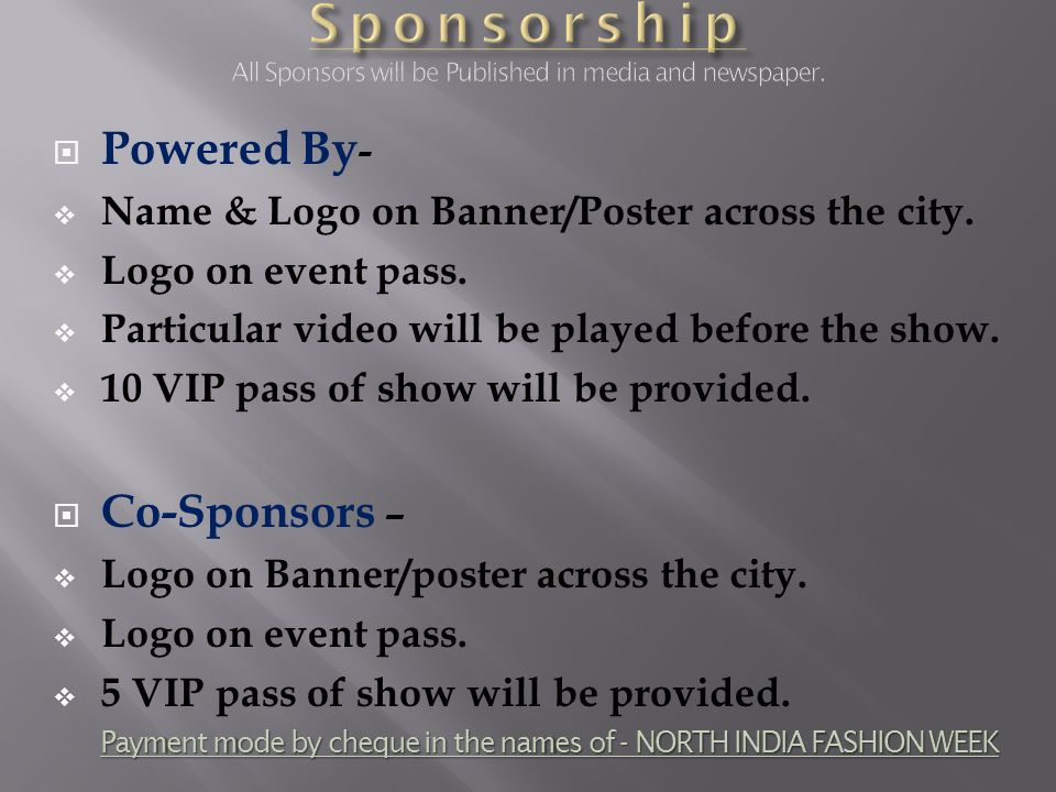Sponsorship All Sponsors will be Published in media and newspaper.