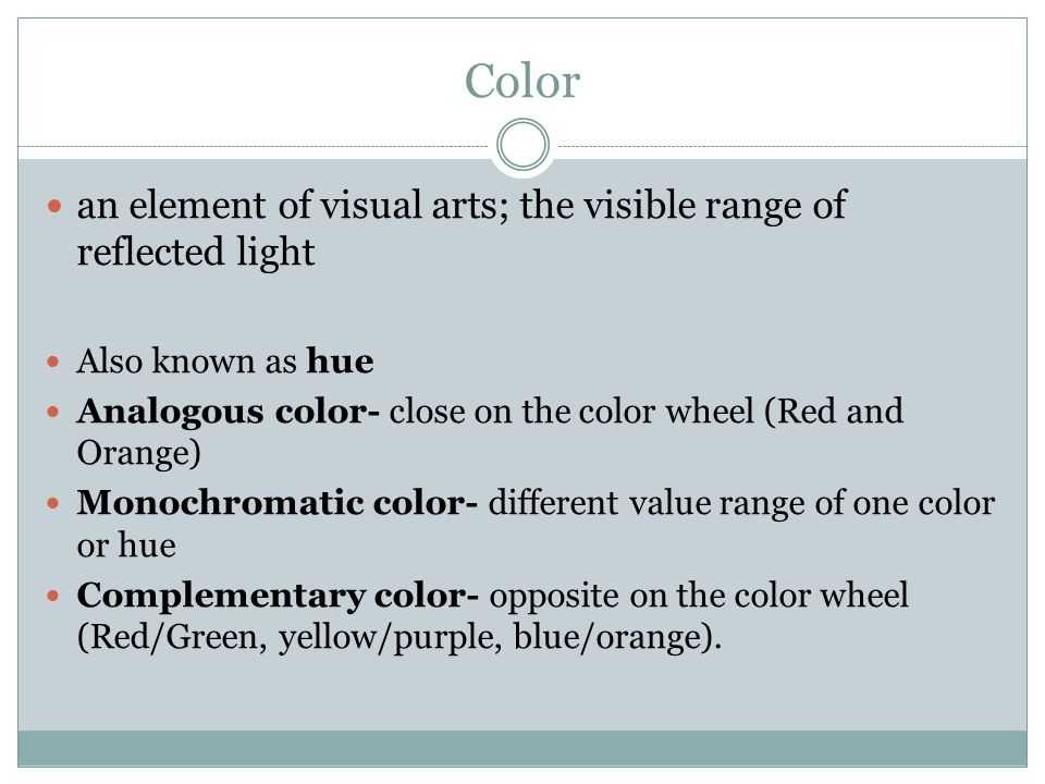 Color an element of visual arts; the visible range of reflected light