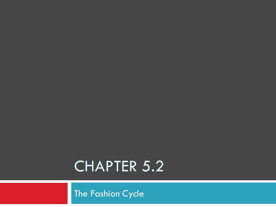 Chapter 5.2 The Fashion Cycle