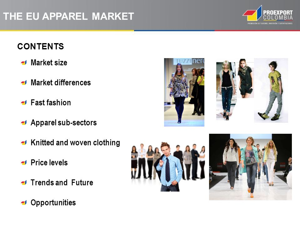 THE EU APPAREL MARKET CONTENTS Market size Market differences