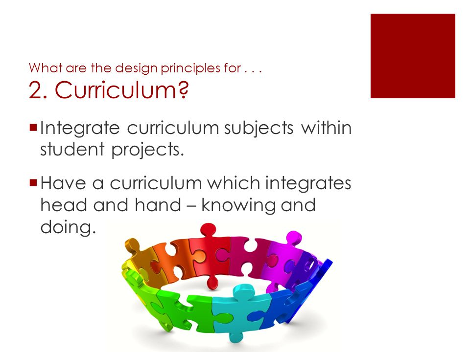 What are the design principles for . . . 2. Curriculum