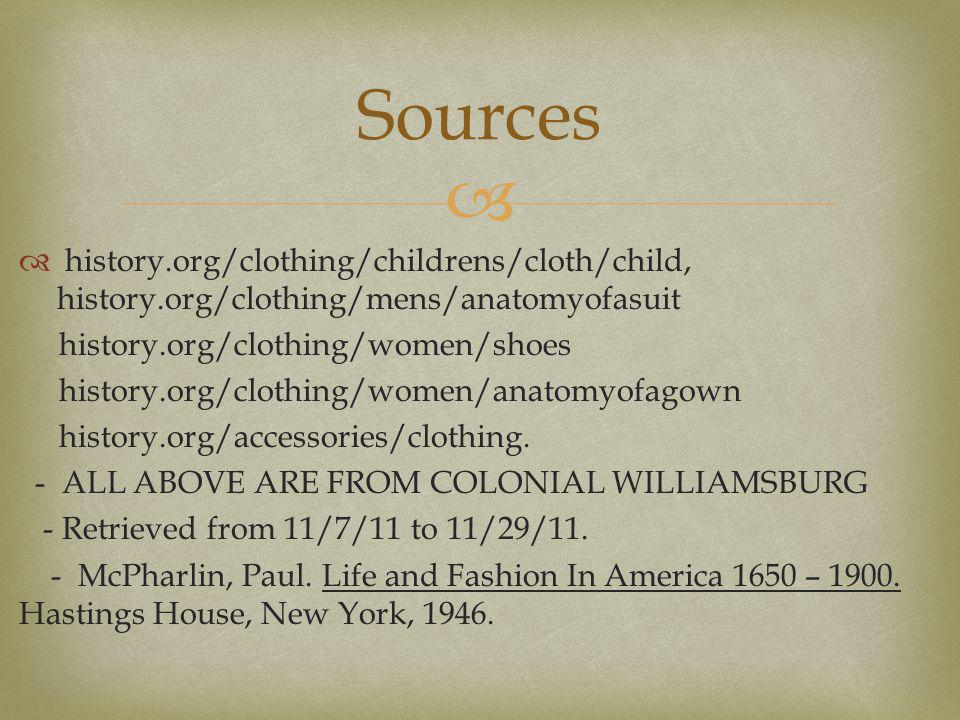 Sources history.org/clothing/childrens/cloth/child, history.org/clothing/mens/anatomyofasuit.