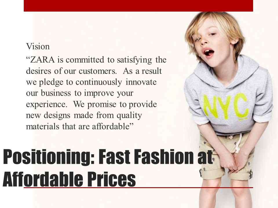 Positioning: Fast Fashion at Affordable Prices