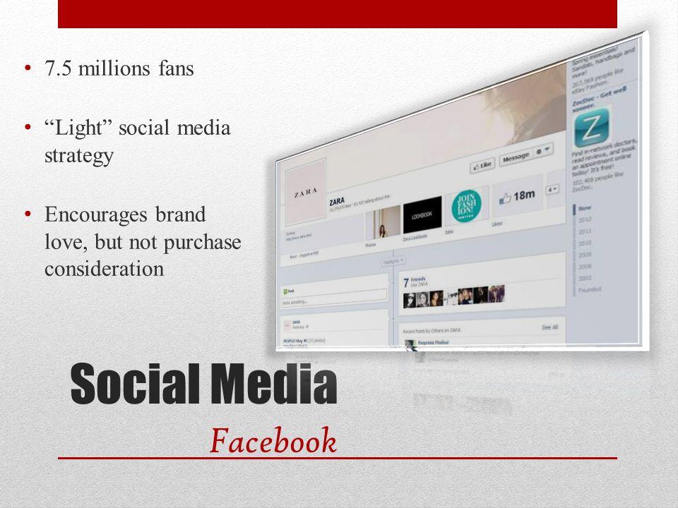 Social Media Facebook 7.5 millions fans Light social media strategy