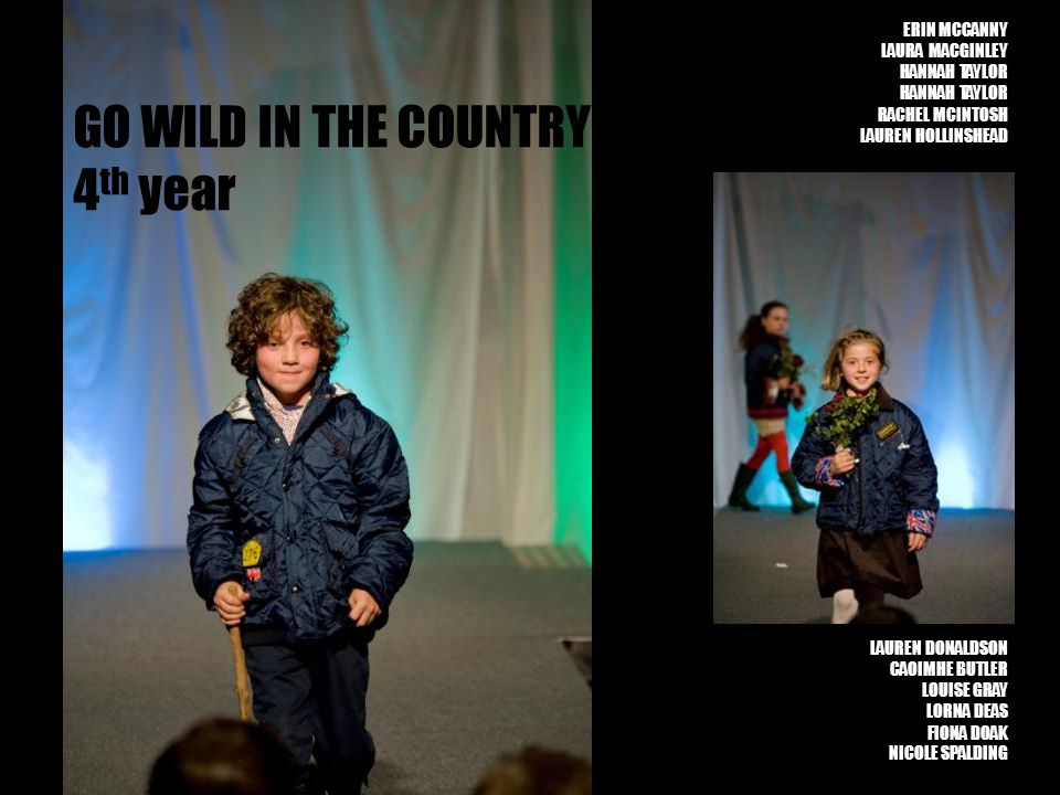 GO WILD IN THE COUNTRY 4th year ERIN MCCANNY LAURA MACGINLEY