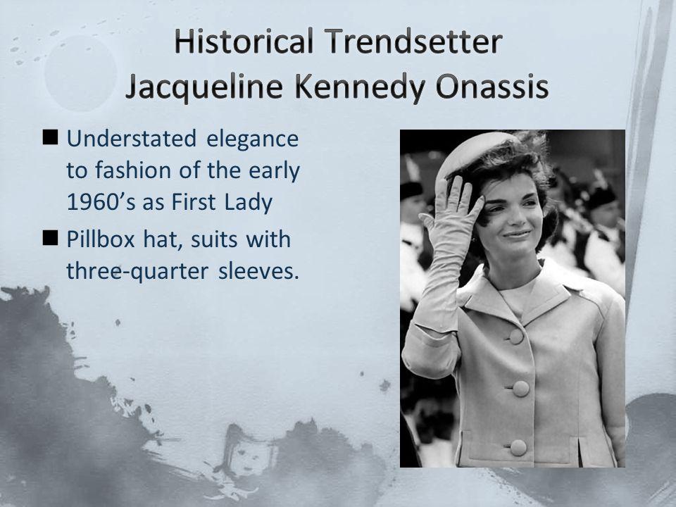 Historical Trendsetter Jacqueline Kennedy Onassis