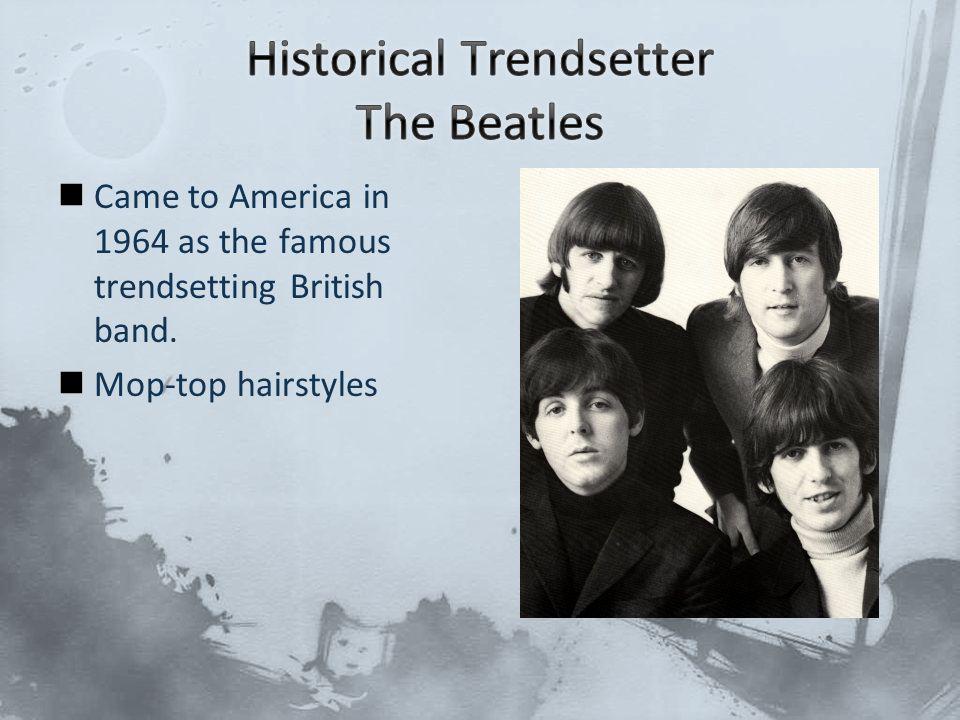 Historical Trendsetter The Beatles