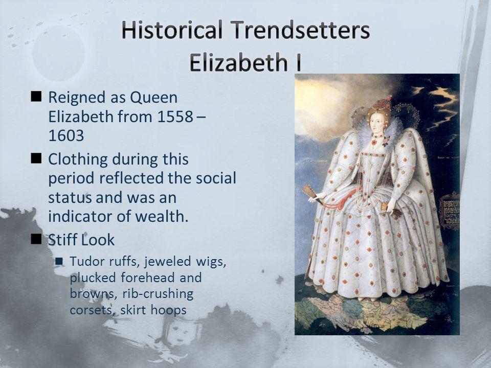 Historical Trendsetters Elizabeth I