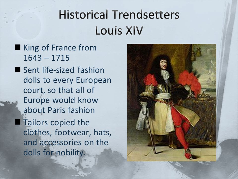 Historical Trendsetters Louis XIV