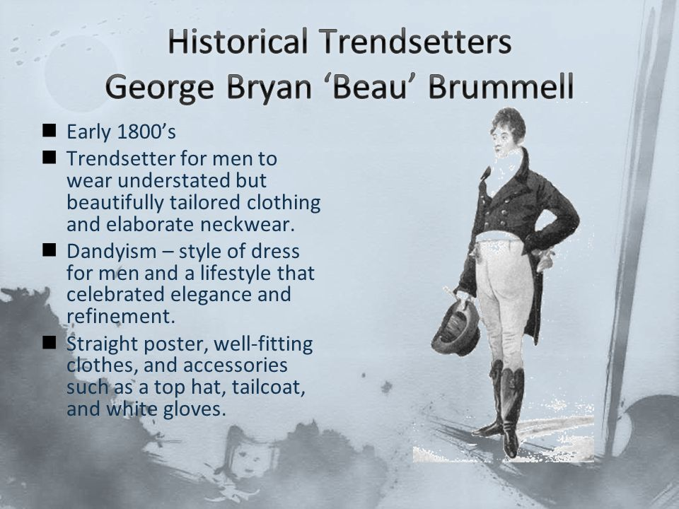 Historical Trendsetters George Bryan 'Beau' Brummell