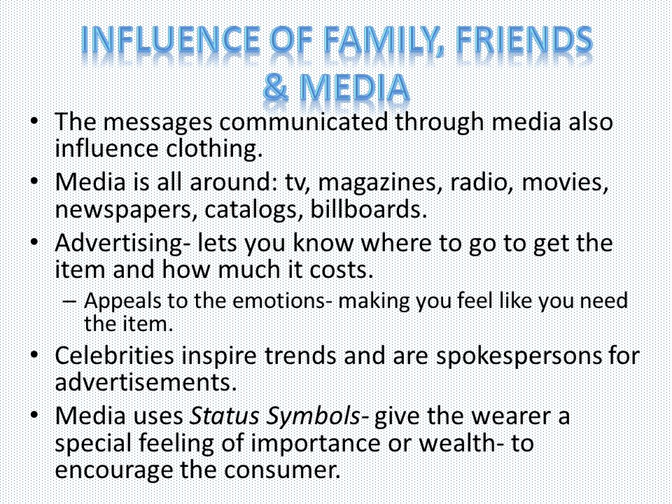 Influence of family, Friends