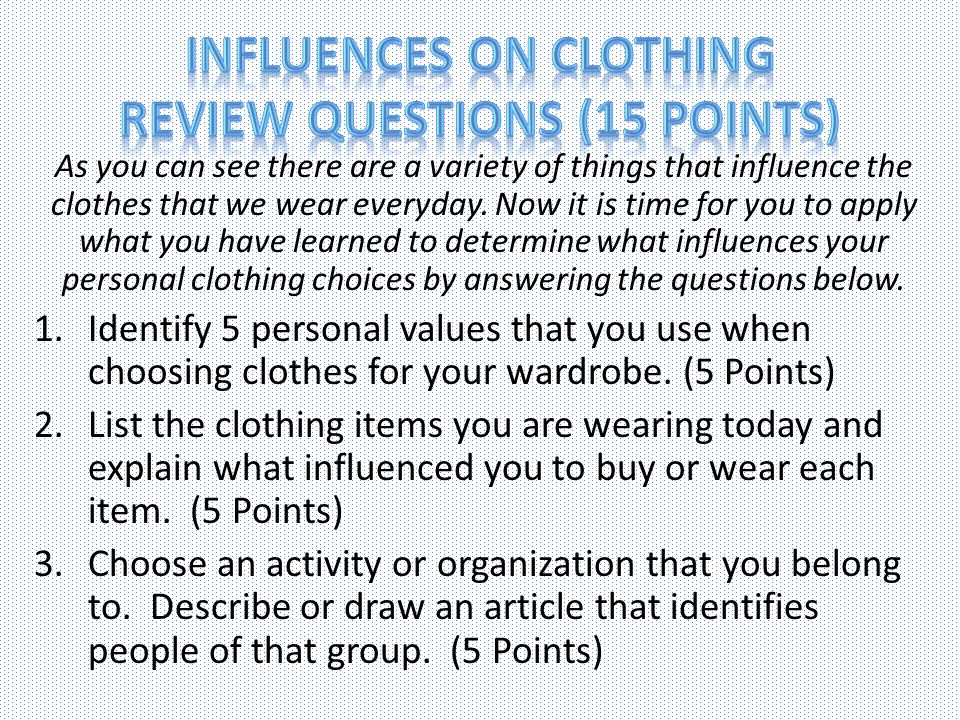 Influences on Clothing Review Questions (15 Points)