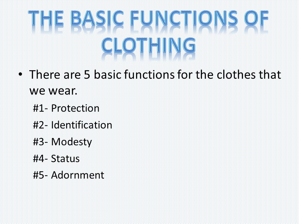 The Basic functions of clothing