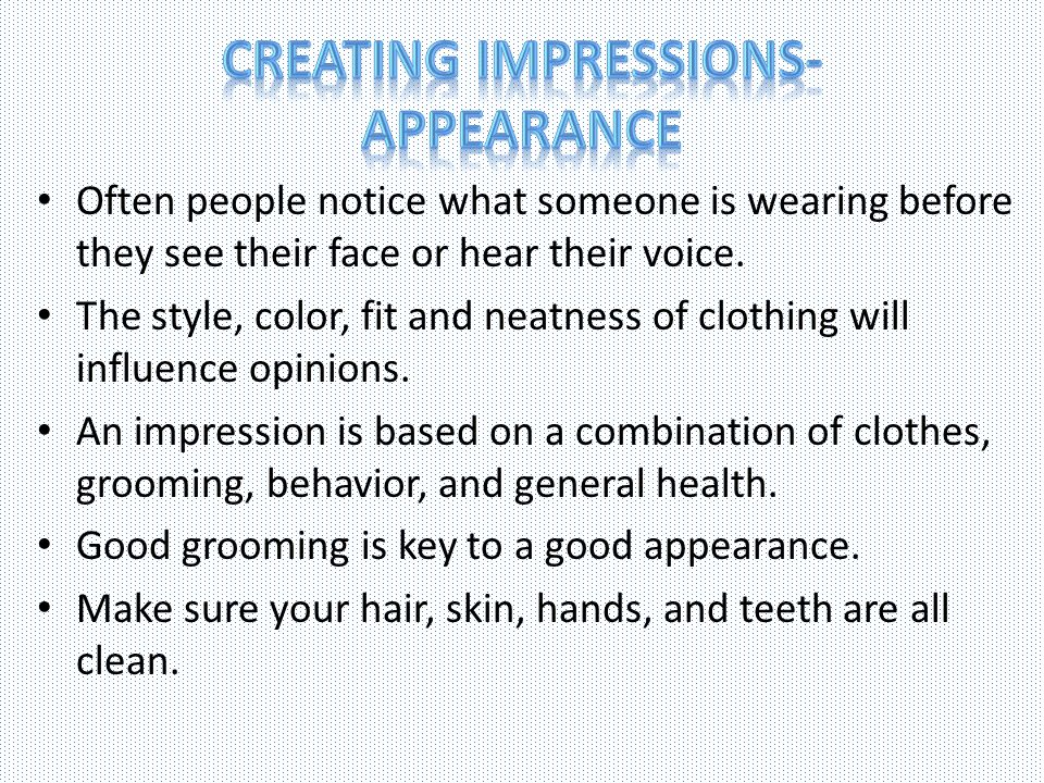 Creating Impressions- Appearance