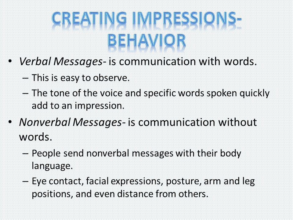 Creating Impressions- Behavior