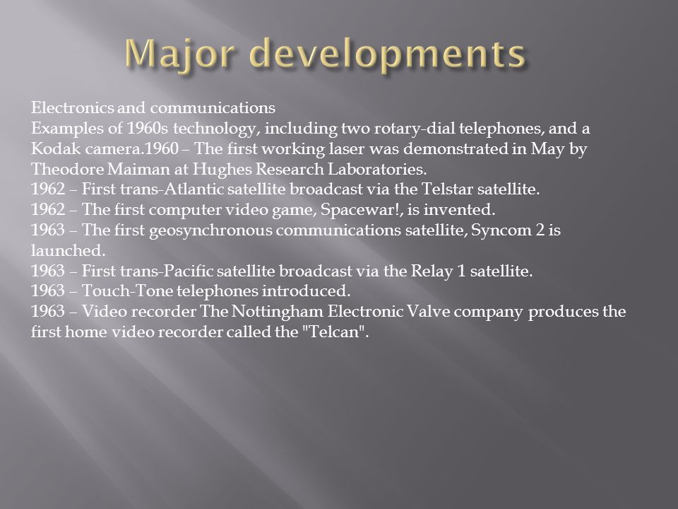 Major developments Electronics and communications