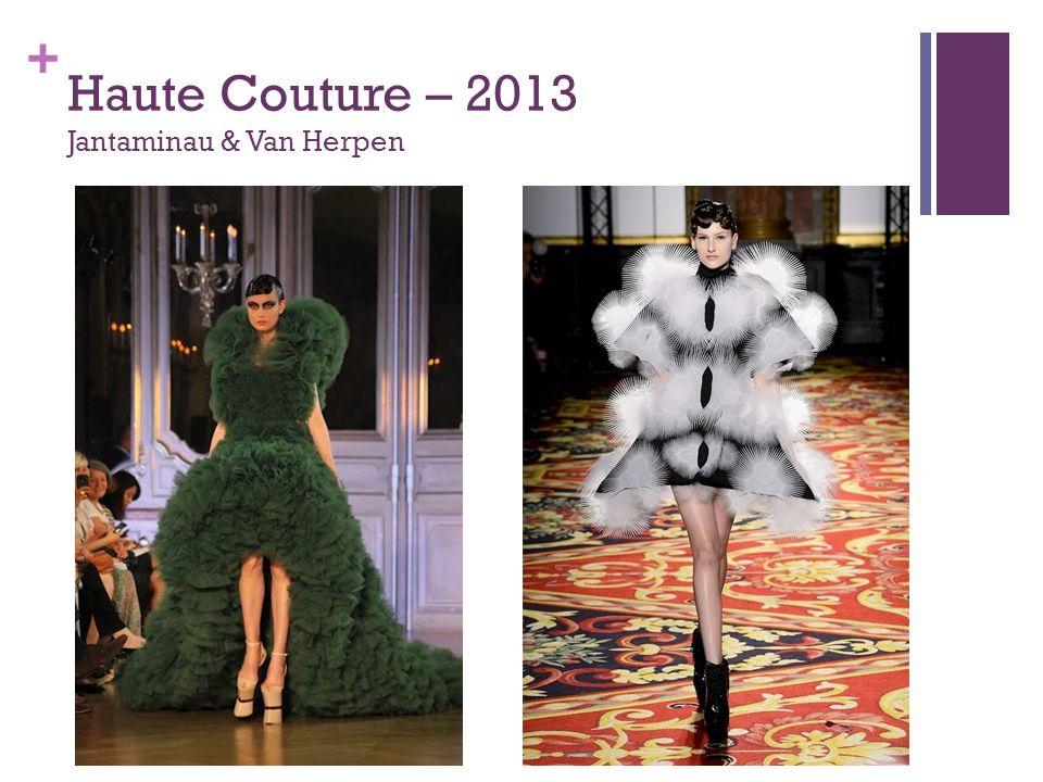 Haute Couture – 2013 Jantaminau & Van Herpen
