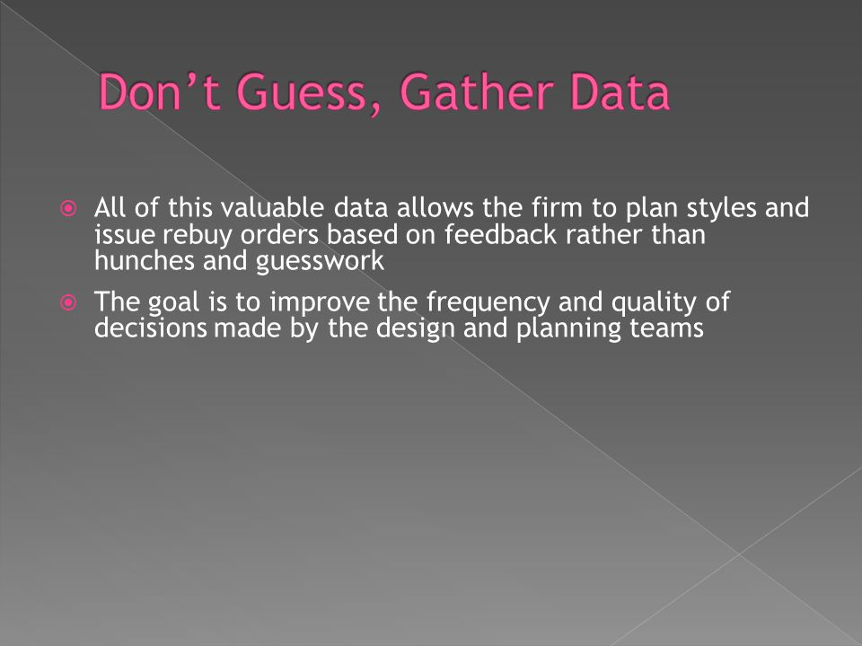 Don't Guess, Gather Data