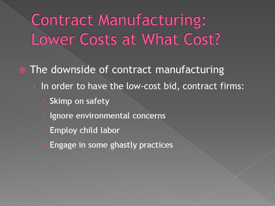Contract Manufacturing: Lower Costs at What Cost