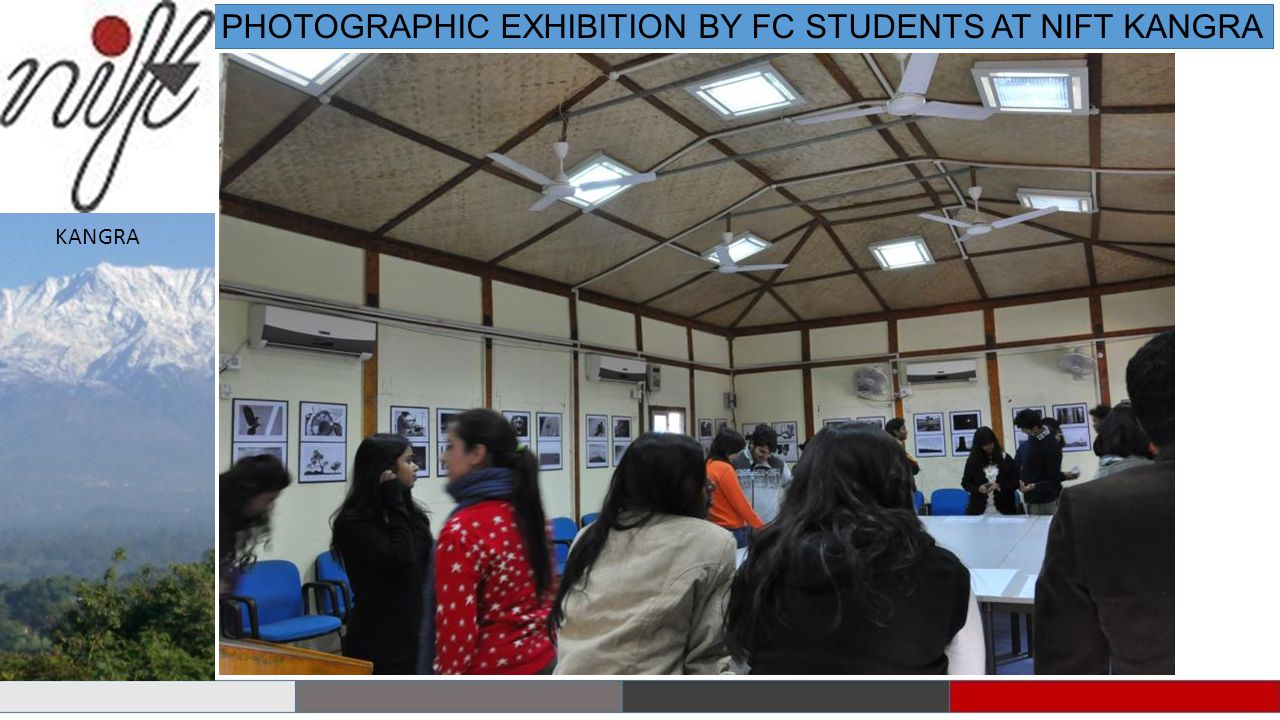 PHOTOGRAPHIC EXHIBITION BY FC STUDENTS AT NIFT KANGRA