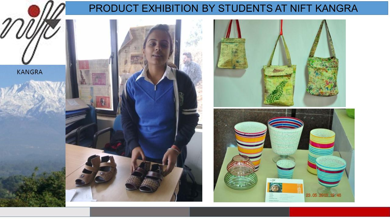 PRODUCT EXHIBITION BY STUDENTS AT NIFT KANGRA