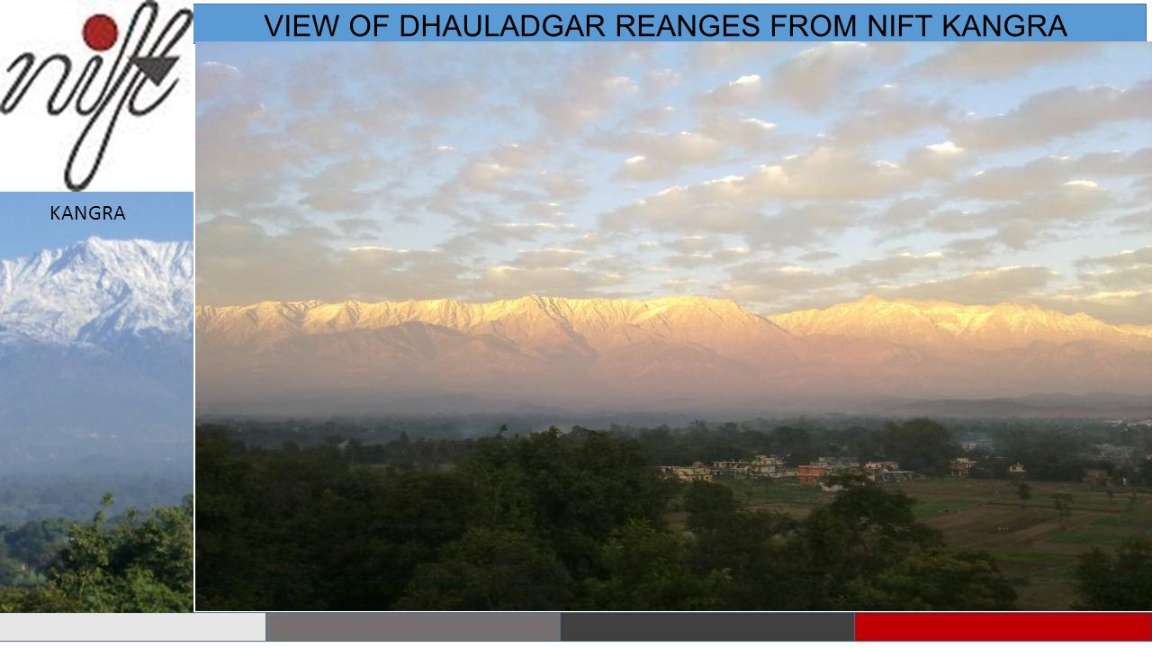 VIEW OF DHAULADGAR REANGES FROM NIFT KANGRA
