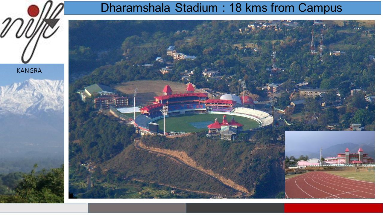Dharamshala Stadium : 18 kms from Campus