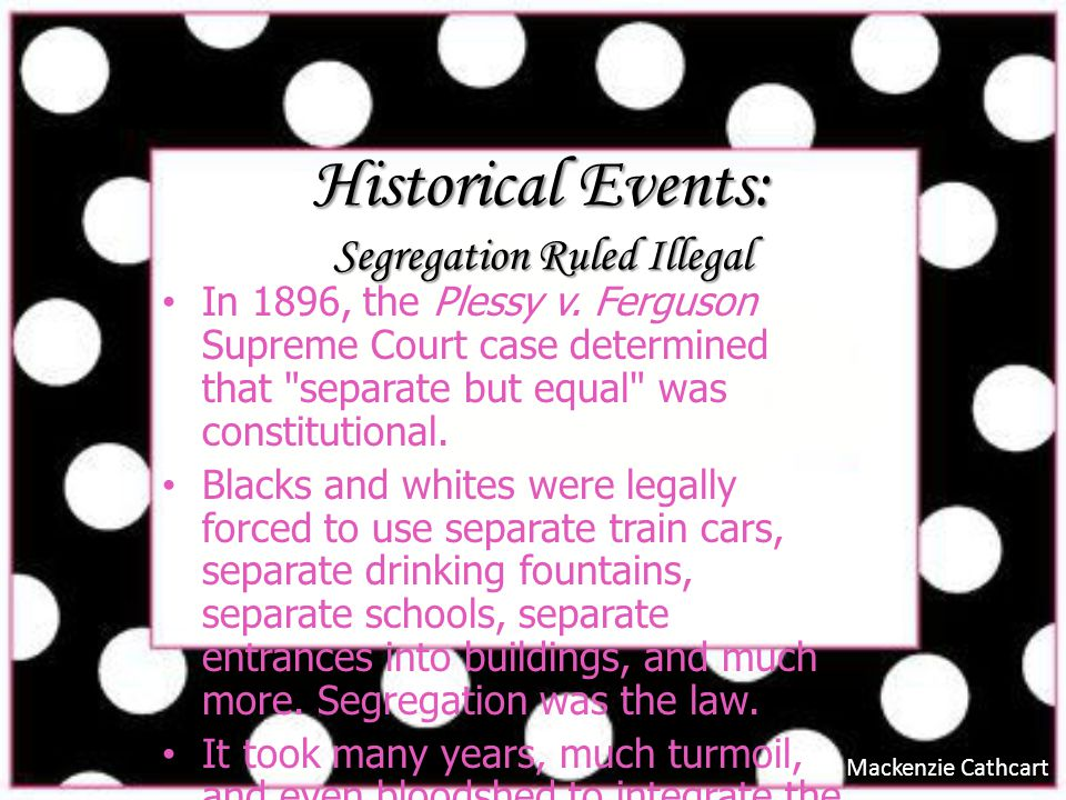 Historical Events: Segregation Ruled Illegal