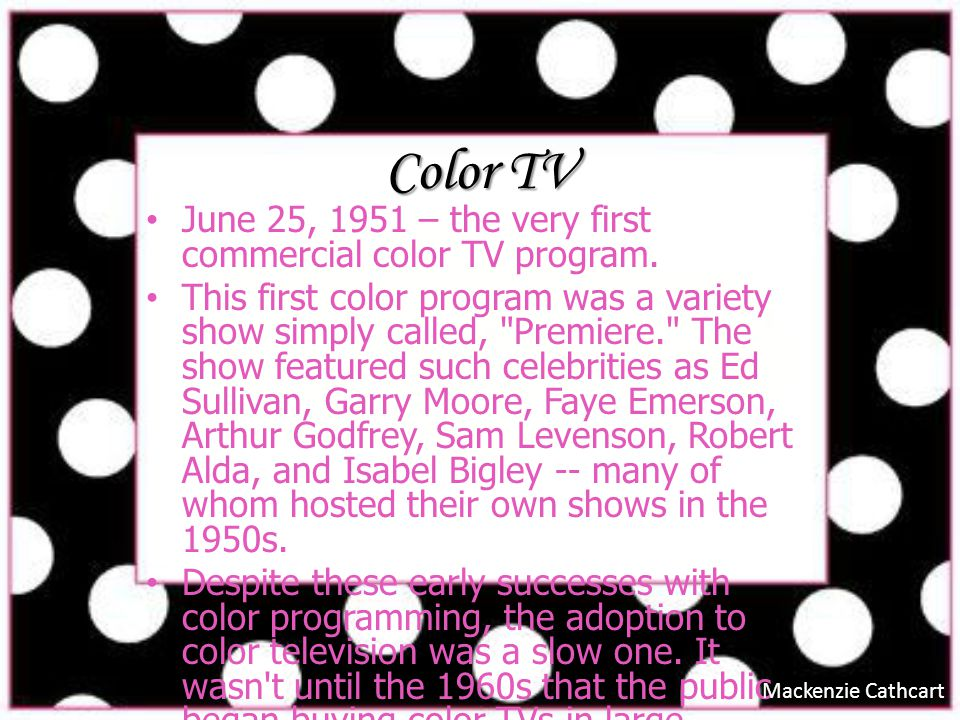 Color TV June 25, 1951 – the very first commercial color TV program.