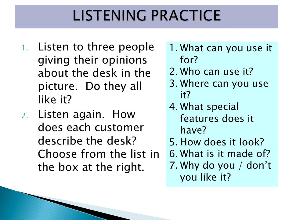 LISTENING PRACTICE Listen to three people giving their opinions about the desk in the picture. Do they all like it