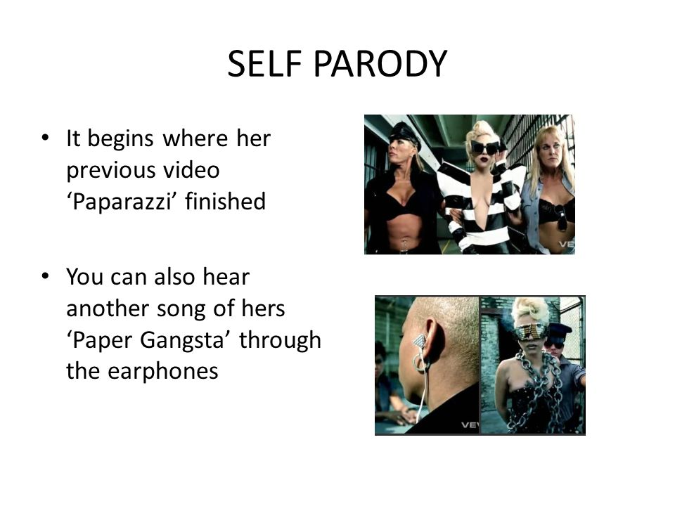 SELF PARODY It begins where her previous video 'Paparazzi' finished