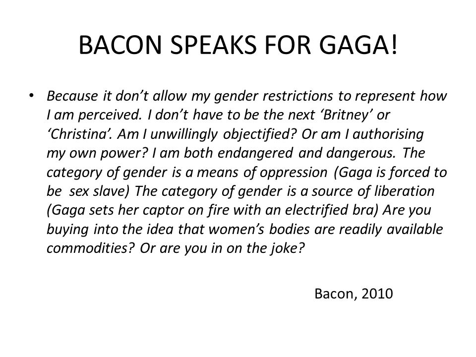 BACON SPEAKS FOR GAGA!