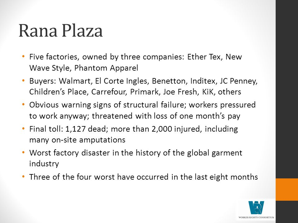 Rana Plaza Five factories, owned by three companies: Ether Tex, New Wave Style, Phantom Apparel.