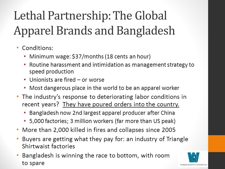 Lethal Partnership: The Global Apparel Brands and Bangladesh