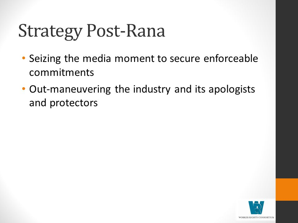 Strategy Post-Rana Seizing the media moment to secure enforceable commitments.