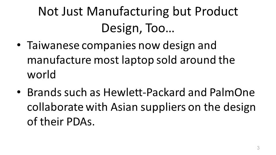 Not Just Manufacturing but Product Design, Too…