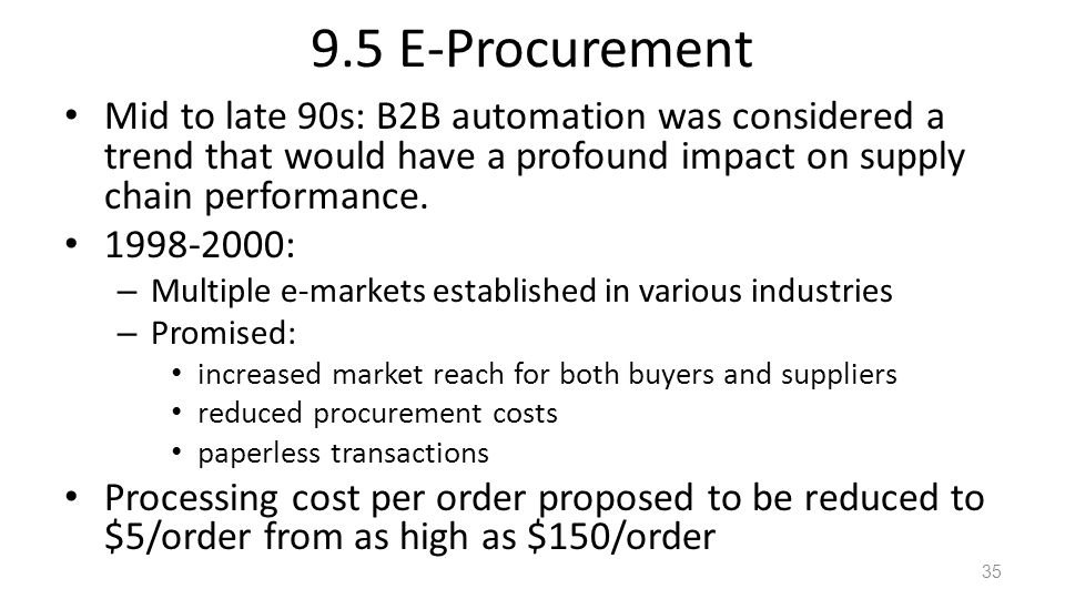 9.5 E-Procurement Mid to late 90s: B2B automation was considered a trend that would have a profound impact on supply chain performance.