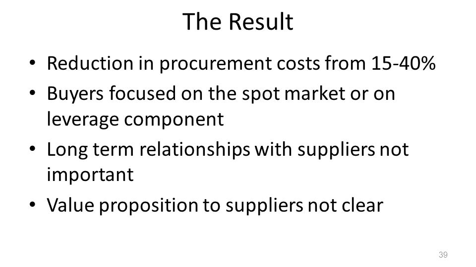 The Result Reduction in procurement costs from 15-40%