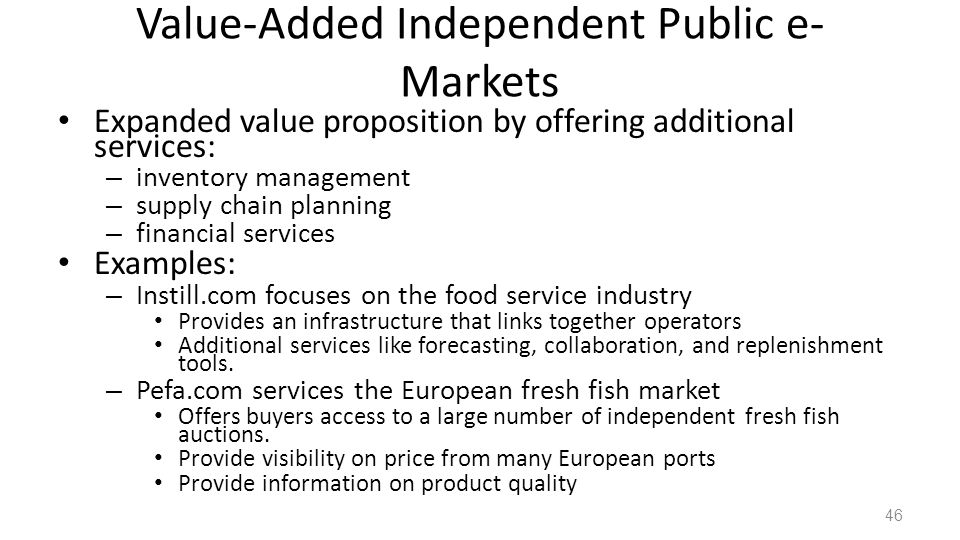 Value-Added Independent Public e-Markets