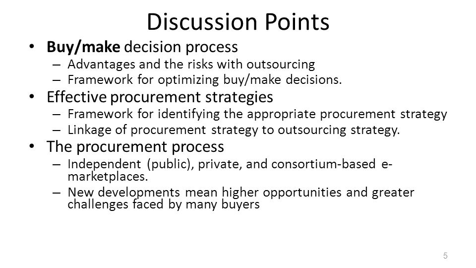 Discussion Points Buy/make decision process