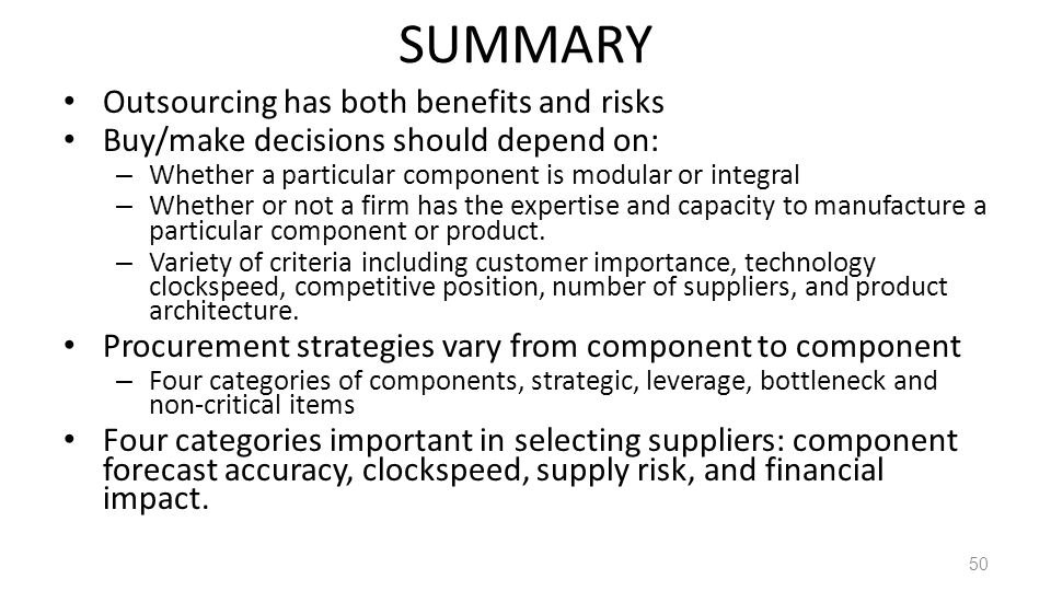SUMMARY Outsourcing has both benefits and risks