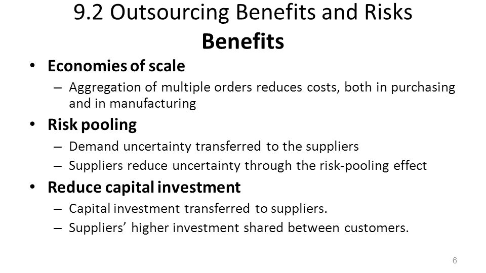 9.2 Outsourcing Benefits and Risks Benefits