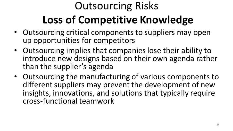 Outsourcing Risks Loss of Competitive Knowledge