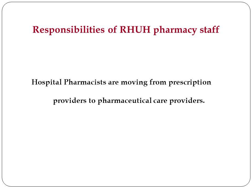 Responsibilities of RHUH pharmacy staff
