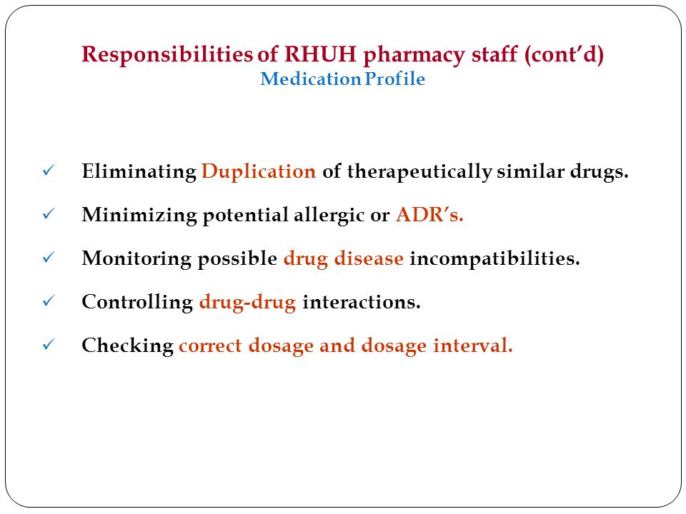 Responsibilities of RHUH pharmacy staff (cont'd) Medication Profile