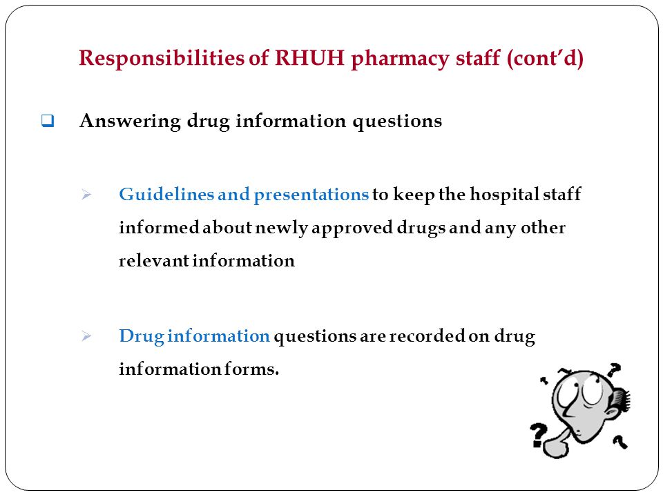 Responsibilities of RHUH pharmacy staff (cont'd)