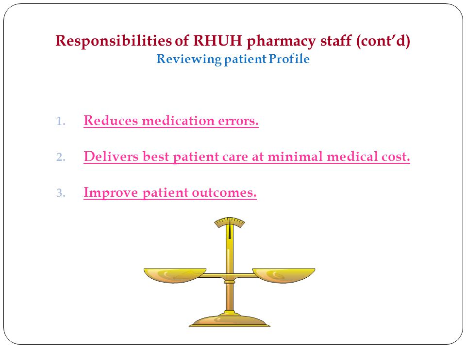 Responsibilities of RHUH pharmacy staff (cont'd) Reviewing patient Profile