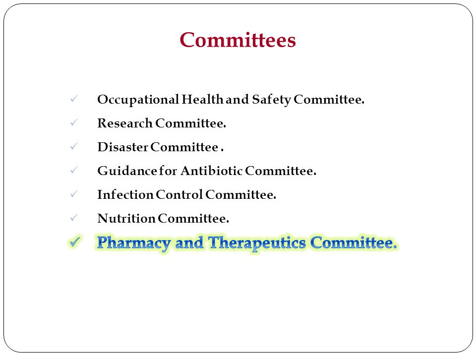 Committees Pharmacy and Therapeutics Committee.